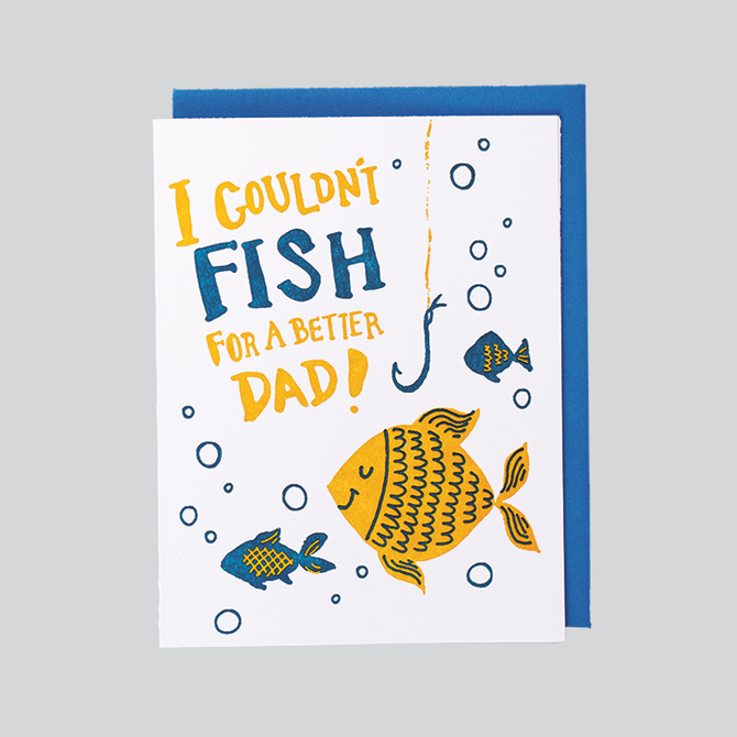 Folio Press & Paperie father's day card that reads I couldn't fish for a better dad